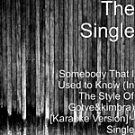 Single Somebody That I Used To Know (In The Style Of Gotye&Kimbra) [Karaoke Version] - Single