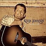 Kevin Johnson Perfect Life