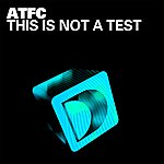 ATFC This Is Not A Test