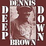 Dennis Brown Deep Down