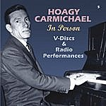 Hoagy Carmichael In Person V-Discs & Radio Performances (Remastered)