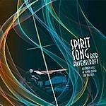 Bob Ravenscroft Spirit Song