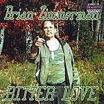 Brian Zimmerman Bitter Love