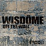 Wisdome Off The Wall