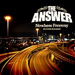The Answer Nowhere Freeway