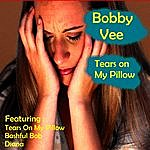 Bobby Vee Tears On My Pillow