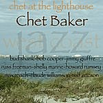 Chet Baker Chet At The Lighthouse