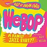 Matt Wilson Webop: A Family Jazz Party