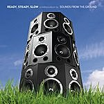 Sounds From The Ground Ready, Steady, Slow (A Chillout Album)
