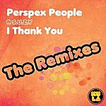 Perspex People I Thank You (The Remixes)