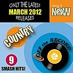 Off The Record March 2012 Country Smash Hits