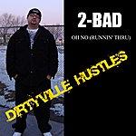 2-Bad Oh No (Runnin' Thru) [Feat. Grizz, Grim Reaps, D.M.Z. And Tha MIC Felon] - Single