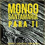 Mongo Santamaria Para Ti