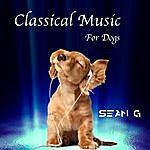 Sean G. Classical Music For Dogs
