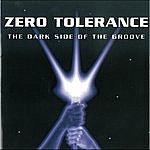 Zero Tolerance The Dark Side Of The Groove