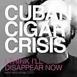 Cuban Cigar Crisis I Think I'll Disappear Now