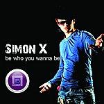 Simon X Be Who You Wanna Be