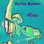 Kevin Burke Alone