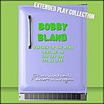 Bobby 'Blue' Bland The Extended Play Collection, Volume 47