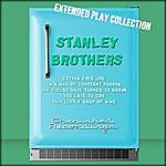 The Stanley Brothers The Extended Play Collection, Volume 55