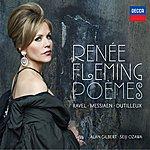 Renée Fleming Renée Fleming - Poèmes - Ravel, Messiaen, Dutilleux