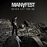 Manafest Never Let You Go