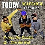 Matlock Today (Feat. Prince The Rookie & Dre The Kid) - Single