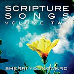 Sherri Youngward Scripture Songs: Volume Two