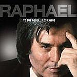 Raphael Yo Soy Aquel...Los Exitos