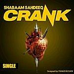 Shabaam Sahdeeq Crank - Single