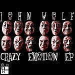 John Wolf Crazy Emotion Ep