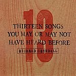 Richard Shindell 13 Songs You May Or May Not Have Heard Before
