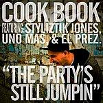 Cookbook The Party's Still Jumpin' (Feat. Styliztik Jones, Uno Mas & El Prez) - Single