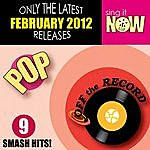 Off The Record February 2012 Pop Smash Hits