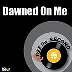 Off The Record Dawned On Me - Single