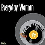 Off The Record Everyday Woman - Single