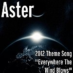 Aster Everywhere The Wind Blows - Single
