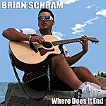 The Brian Schram Band Where Does It End