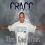 Cracc When It Rains It Pours (Feat. Chris Ray) - Single