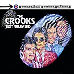 The Crooks Just Released: The Anthology