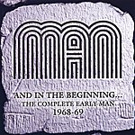 Man And In The Beginning… The Complete Early Man 1968-69
