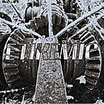 Etikemic Or You'll Die A Lie