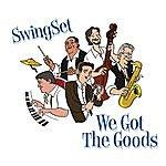 Swing Set Quintet We Got The Goods