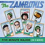 The Zambonis Five Minute Major (In D Minor)