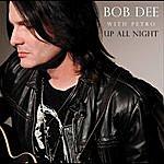 Bob Dee Up All Night (Feat. Petro, Brian Bauers & Frank Fallion)