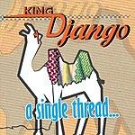 King Django A Single Thread