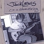 Jack Lewis On A Shoe String