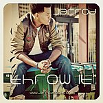 "Jarrod ""Throw It"" - Single"