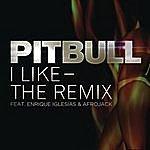 Pitbull I Like - The Remix (Feat. Enrique Iglesias & Afrojack)