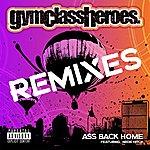 Gym Class Heroes Ass Back Home (Feat. Neon Hitch) [Remixes]